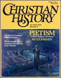 Christian History Magazine—Issue 10: Pietism: The Inner Experience of Faith