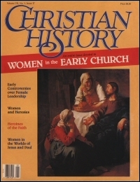 Christian History Magazine—Issue 17: Women in the Early Church