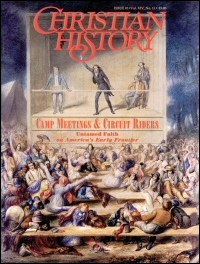 Christian History Magazine—Issue 45: Camp Meetings & Circuit Riders: Frontier Revivals