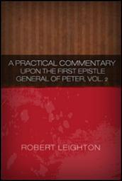 A Practical Commentary upon the First Epistle General of Peter, Vol. II