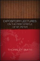 Expository Lectures on the First Epistle of St. Peter
