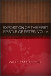 Exposition of the First Epistle of Peter, Vol. II