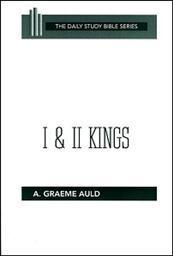 Daily Study Bible Series: I & II Kings