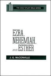 Ezra, Nehemiah, and Esther (Daily Study Bible Series | DSB)