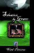Episodes 1 & 2: Salvation By Grace, Part 1 & 2