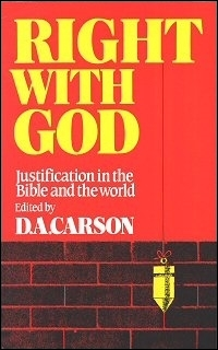 Right with God: Justification in the Bible and the World
