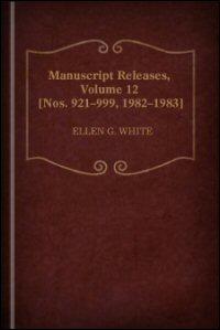 Manuscript Releases, Volume 12 [Nos. 921–999, 1982–1983]