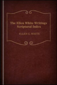 The Ellen White Writings Scriptural Index