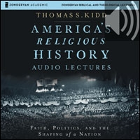 America's Religious History: Audio Lectures: Faith, Politics, and the Shaping of a Nation (audio)