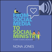 From Social Media to Social Ministry: A Guide to Digital Discipleship (audio)