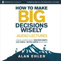 How to Make Big Decisions Wisely: Audio Lectures (audio)