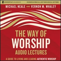 The Way of Worship: Audio Lectures: A Guide to Living and Leading Authentic Worship (audio)