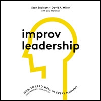 Improv Leadership: How to Lead Well in Every Moment (audio)