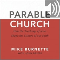Parable Church: How the Teachings of Jesus Shape the Culture of Our Faith (audio)