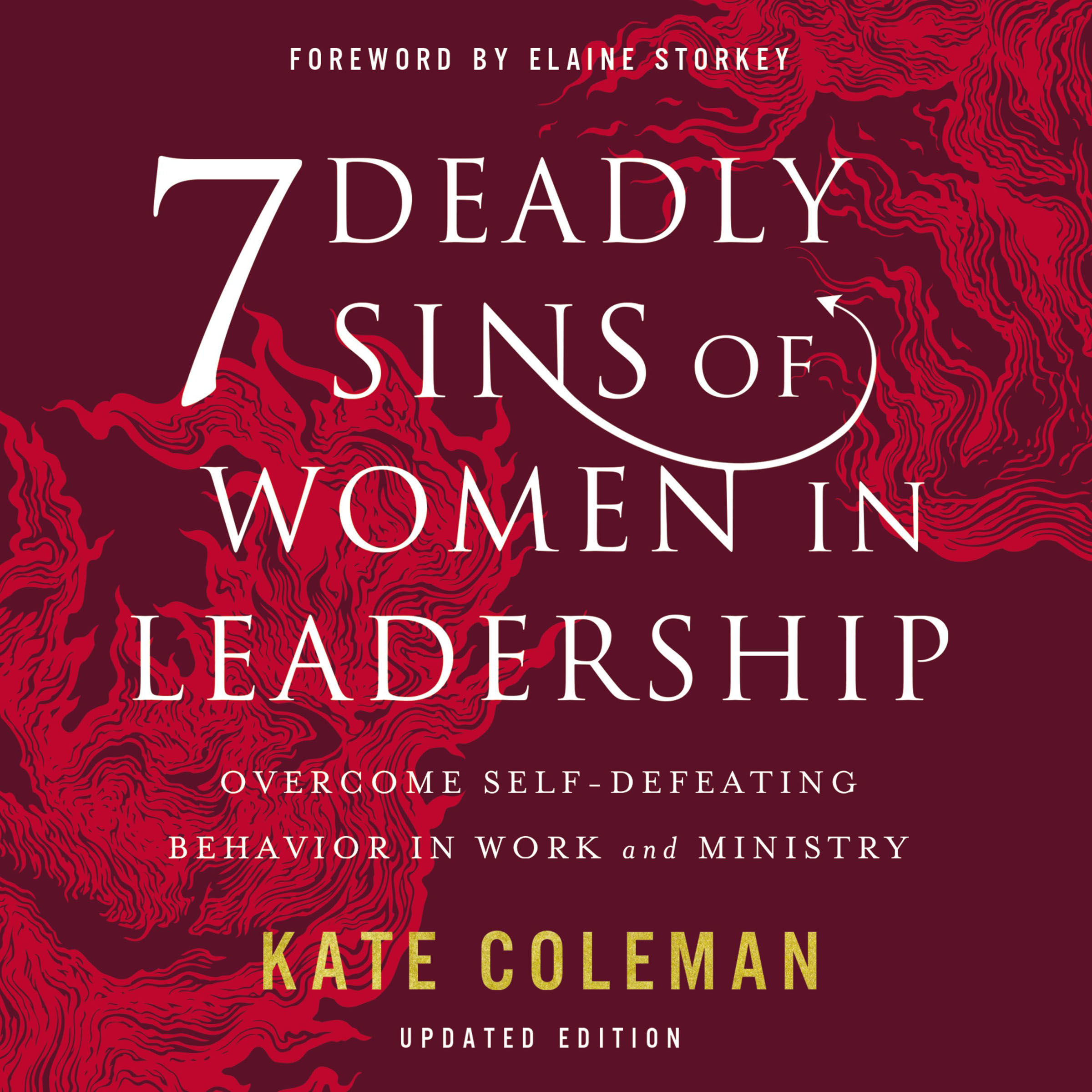 7 Deadly Sins of Women in Leadership: Overcome Self-Defeating Behavior in Work and Ministry (audio)