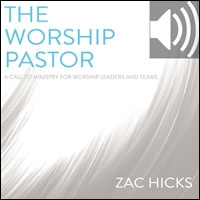 Worship Pastor: A Call to Ministry for Worship Leaders and Teams (audio)