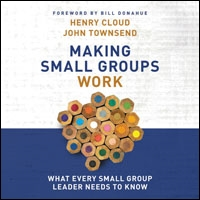 Making Small Groups Work: What Every Small Group Leader Needs to Know (audio)