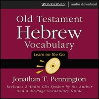 Old Testament Hebrew Vocabulary: Learn on the Go (audio)