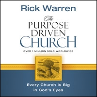 The Purpose Driven Church: Growth Without Compromising Your Message and Mission (audio)