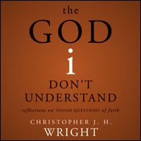 The God I Don't Understand: Reflections on Tough Questions of Faith (audio)