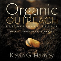Organic Outreach for Ordinary People: Sharing Good News Naturally (audio)