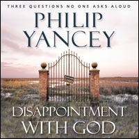 Disappointment with God: Three Questions No One Asks Aloud (audio)