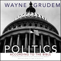 Politics - According to the Bible: A Comprehensive Resource for Understanding Modern Political Issues in Light of Scripture (audio)