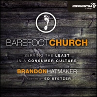 Barefoot Church: Serving the Least in a Consumer Culture (audio)