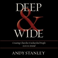 Deep and Wide: Creating Churches Unchurched People Love to Attend (audio)