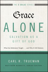 Grace Alone—Salvation as a Gift of God