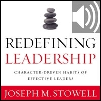 Redefining Leadership: Character-Driven Habits of Effective Leaders (audio)