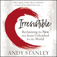 Irresistible: Reclaiming the New that Jesus Unleashed for the World (audio)