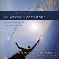 Mission of God's People: A Biblical Theology of the Church's Mission (audio)