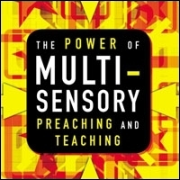 Power of Multisensory Preaching and Teaching: Increase Attention, Comprehension, and Retention (audio)