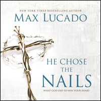He Chose the Nails (audio)