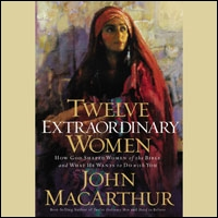 Twelve Extraordinary Women: How God Shaped Women of the Bible, and What He Wants to Do with You (audio)