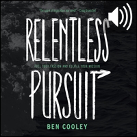 Relentless Pursuit: Fuel Your Passion and Fulfill Your Mission (audio)