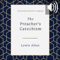 Preacher's Catechism (audio)
