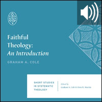 Faithful Theology: An Introduction (audio)