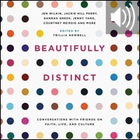 Beautifully Distinct: Conversations with Friends on Faith, Life, and Culture (audio)