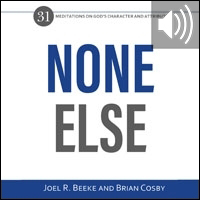 None Else: 31 Meditations on God's Character and Attributes (audio)
