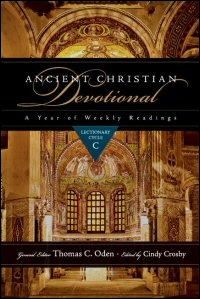 Ancient Christian Devotional: A Year of Weekly Readings: Lectionary Cycle C