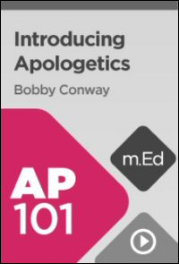 AP101 Introducing Apologetics