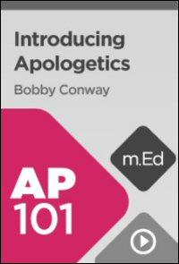 AP101 Introducing Apologetics