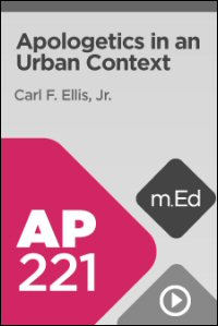 AP221 Apologetics in an Urban Context