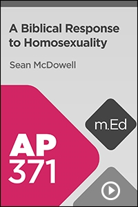 AP371 A Biblical Response to Homosexuality