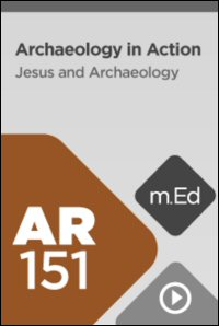 AR151 Archaeology in Action: Jesus and Archaeology