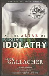 At the Altar of Sexual Idolatry—20th Anniversary Edition