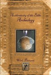 Authenticity of the Bible: Proving the Bible through Archaeology