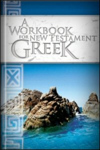 A Workbook for New Testament Greek